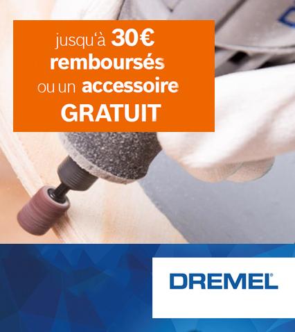 Jusqu'à 30 € remboursés ou un accessoire Dremel gratuit